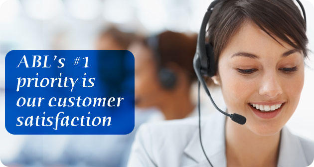 ABL's #1 priority is our customer satisfaction